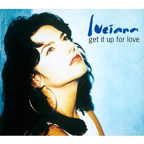 Get It up for Love de Luciana