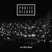 Public Record by Us The Duo