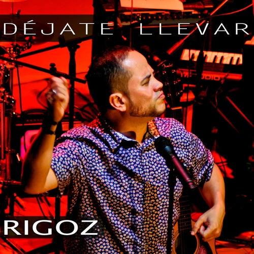 Déjate Llevar by Rigoz