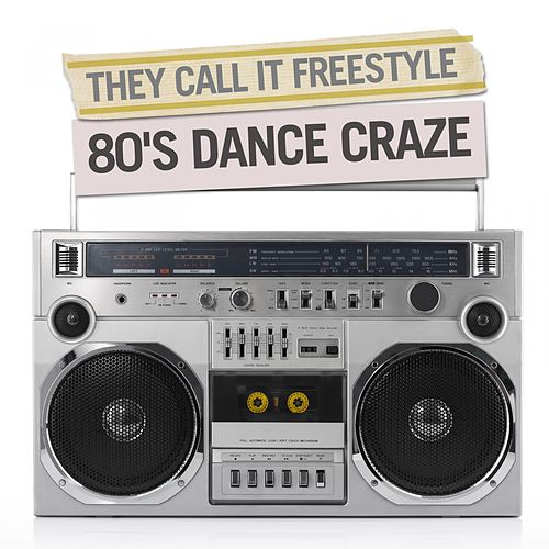 They Called It Freestyle - 80's Dance Craze von Various Artists