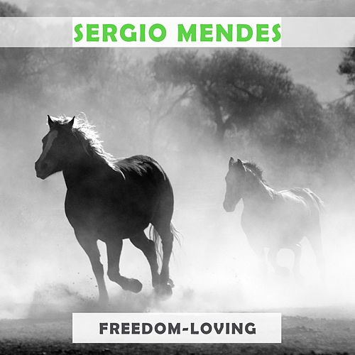 Freedom Loving by Sergio Mendes