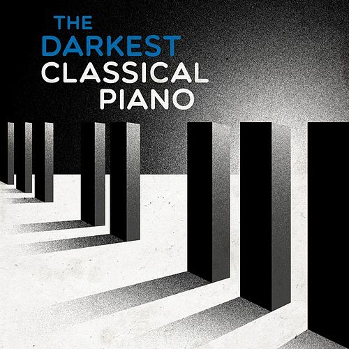 The Darkest Classical Piano von Various Artists