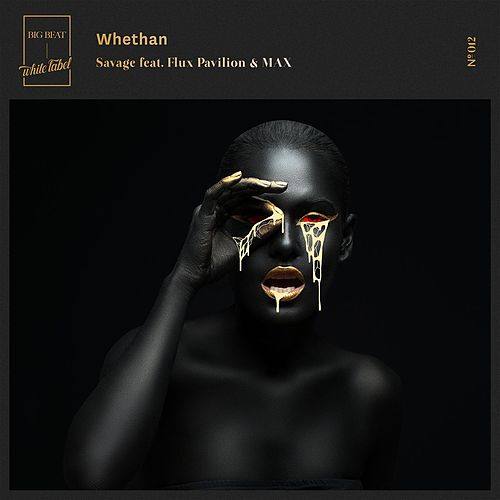 Savage (feat. Flux Pavilion & MAX) fra Whethan