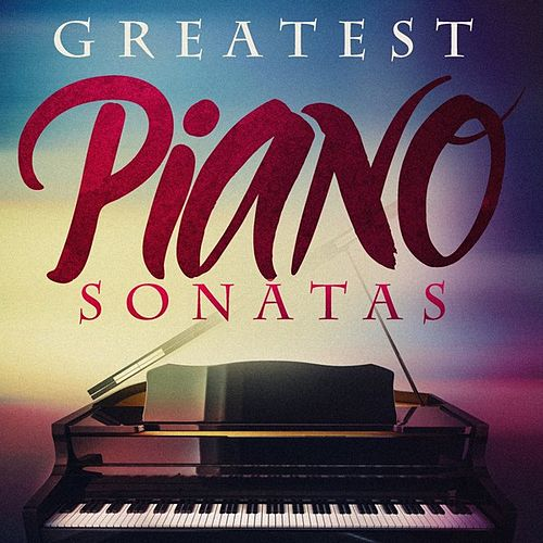 Greatest Piano Sonatas von Various Artists