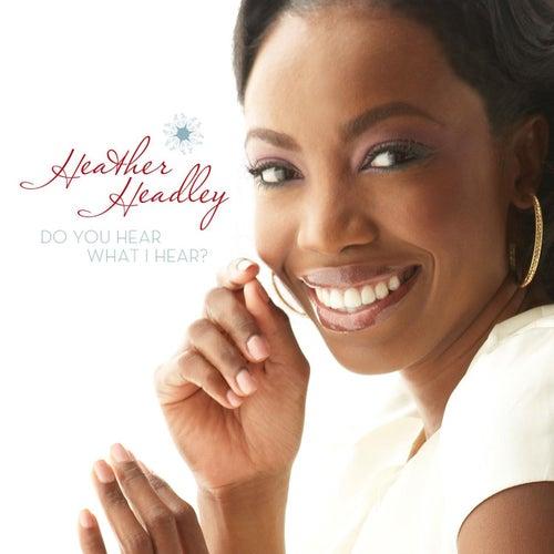 Do You Hear What I Hear by Heather Headley
