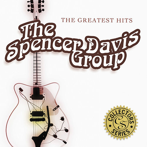 Greatest Hits von The Spencer Davis Group