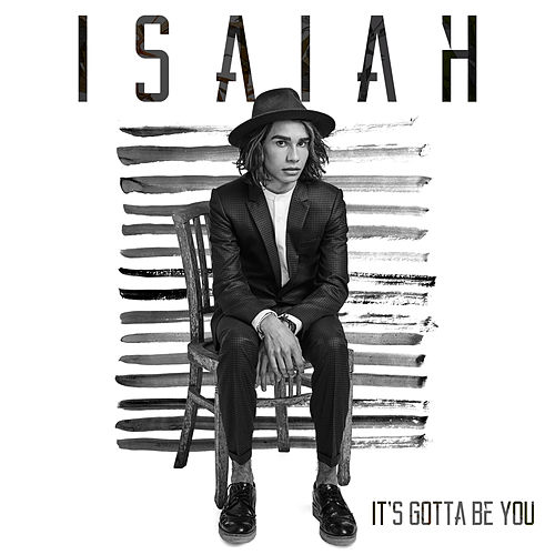 It's Gotta Be You van Isaiah