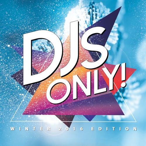DJS Only! (Winter 2016 Edition) von Various Artists