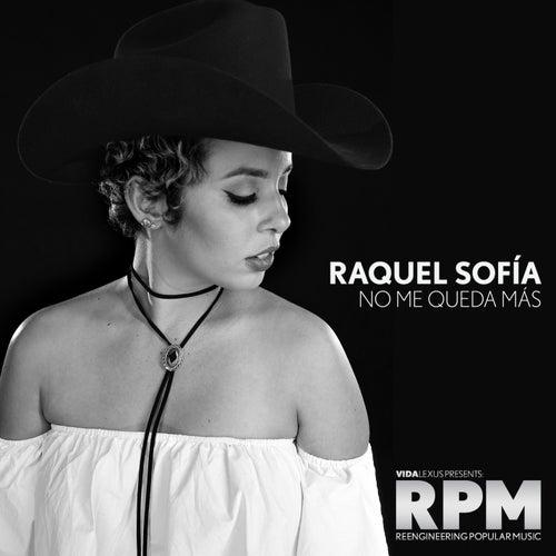 No Me Queda Más by Raquel Sofía