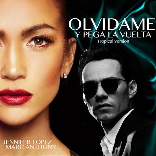 Olvídame y Pega la Vuelta (Tropical Version) by Jennifer Lopez