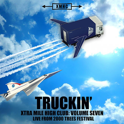 Xtra Mile High Club, Vol. 7: Truckin' (Live from 2000 Trees Festival) by Various Artists