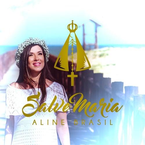 Salve Maria de Aline Brasil