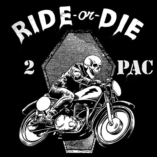 Ride or Die by 2Pac