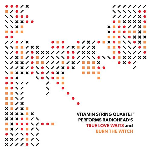 Vitamin String Quartet Performs Radiohead's 'True Love Waits' And 'Burn the Witch' de Vitamin String Quartet