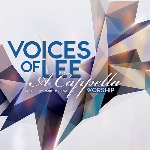 A Cappella Worship by Voices Of Lee