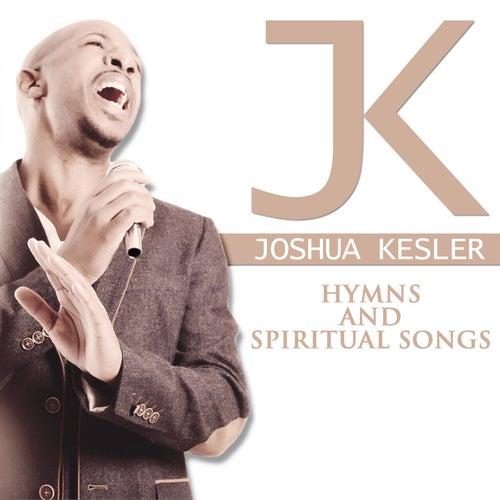 Hymns & Spiritual Songs by Joshua Kesler