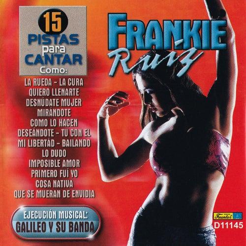 15 Pistas para Cantar Como - Originalmente Realizado por Frankie Ruíz by Galileo Y Su Banda