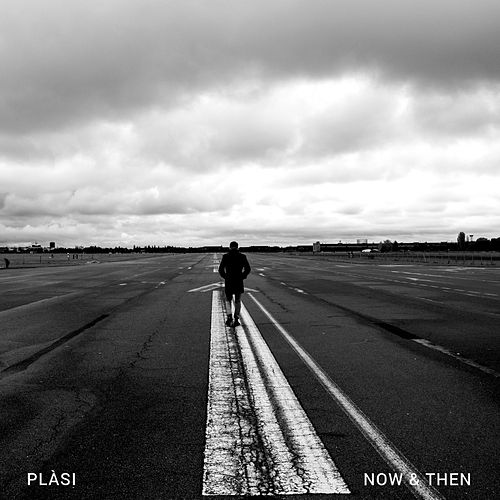 Now & Then by Plàsi