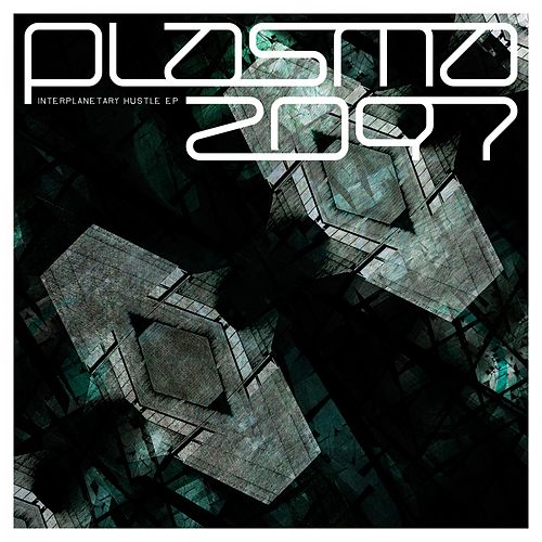 Interplanetary Hustle EP von Plasma2097