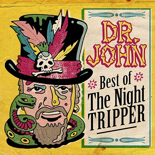 Best of The Night Tripper by Dr. John