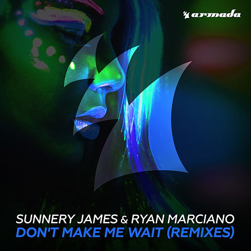 Don't Make Me Wait (Remixes) de Sunnery James & Ryan Marciano