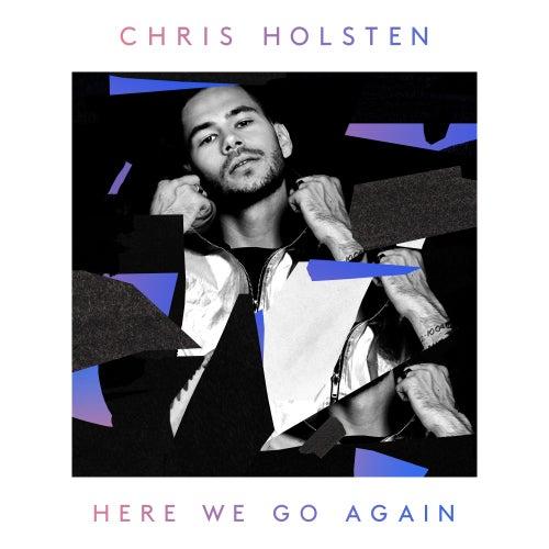 Here We Go Again di Chris Holsten