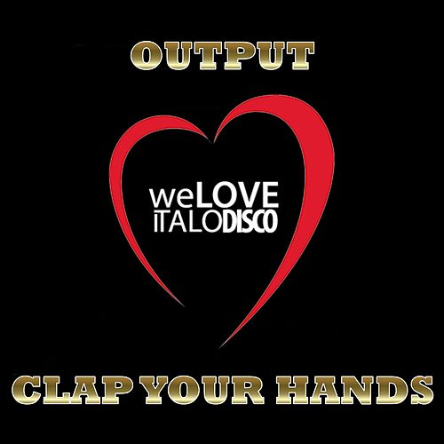 Clap Your Hands (Italo Disco) by Output