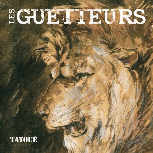 Tatoué by Les Guetteurs