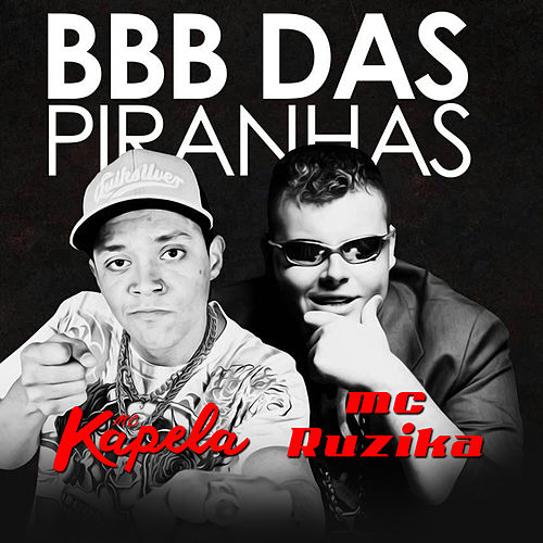 Bbb das Piranhas by MC Kapela