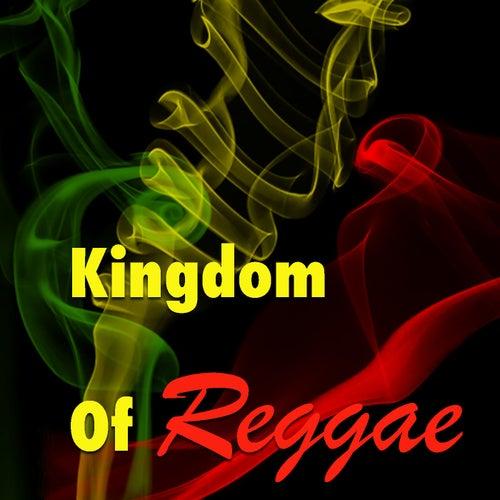Kingdom Of Reggae by Various Artists