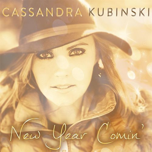 New Year Comin' de Cassandra Kubinski