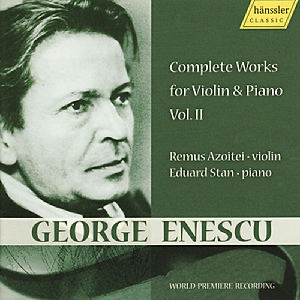Enescu: Complete Works for Violin & Piano Vol. II de Remus Azoitei