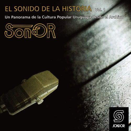 El Sonido de la Historia Sond´ Or Vol.1 (Un Panorama de la Cultura Popular Uruguaya Desde el Archivo) by Various Artists