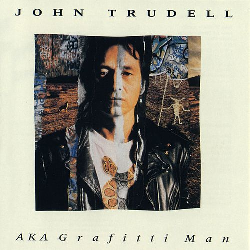 AKA The Graffiti Man by John Trudell
