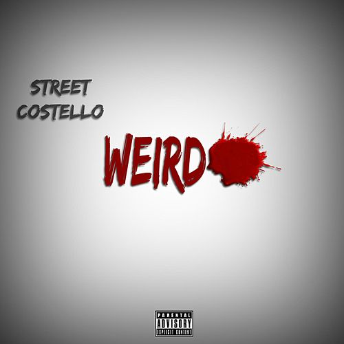 Weirdo by Street Costello