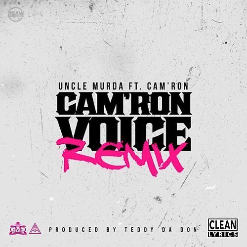 Cam'ron Voice (Remix) [feat. Cam'ron] by Uncle Murda