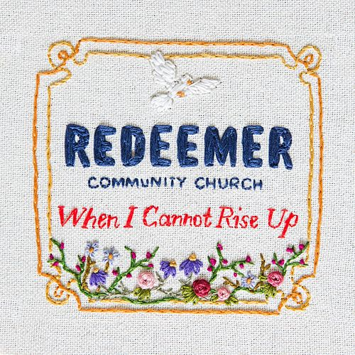 When I Cannot Rise Up von Redeemer Community Church