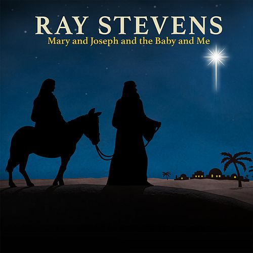 Mary and Joseph and the Baby and Me de Ray Stevens
