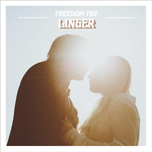 Linger by Freedom Fry