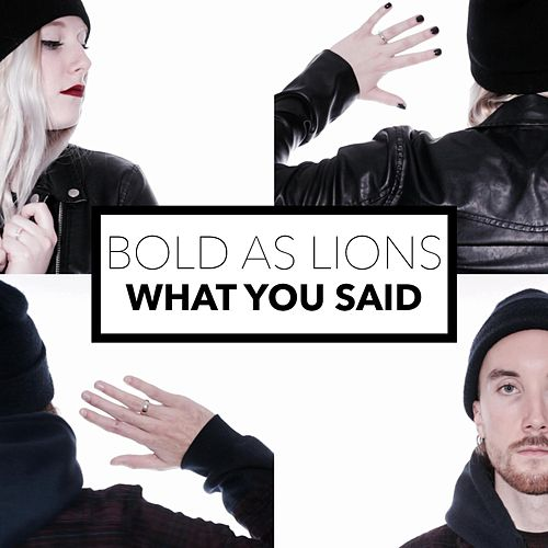 What You Said by Bold as Lions