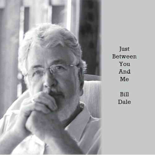 Just Between You and Me de Bill Dale