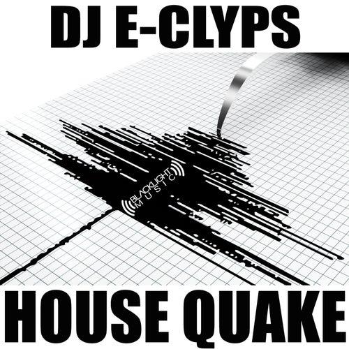 House Quake by DJ E-Clyps