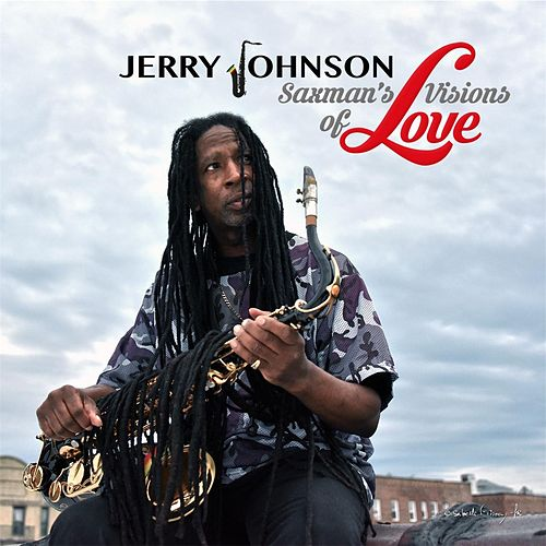 Saxman's Visions of Love by Jerry Johnson