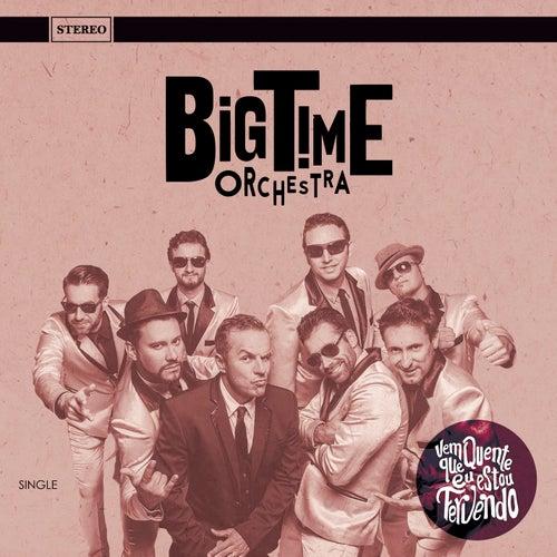 Vem Quente Que Eu Estou Fervendo / Mr. Pinstripe Suite by Big Time Orchestra