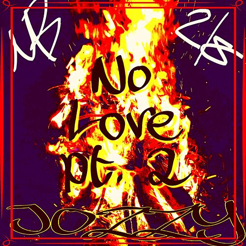 No Love, Pt. 2 by Jozzy
