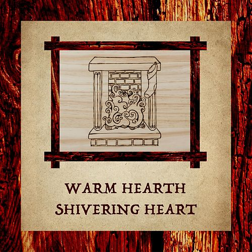 Warm Hearth Shivering Heart by Lucy Lockwood