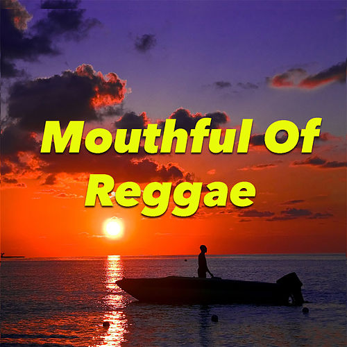 Mouthful Of Reggae von Various Artists