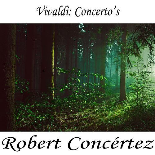 Vivaldi: Concerto's de Antonio Vivaldi