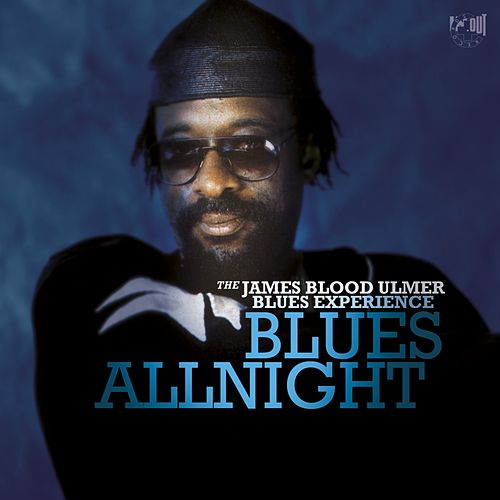 Blues All Night by James Blood Ulmer