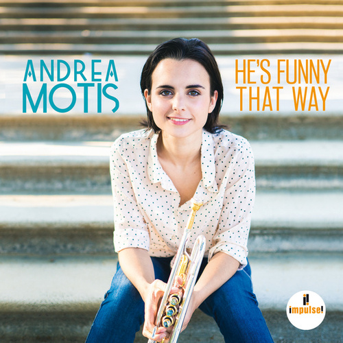 He's Funny That Way de Andrea Motis
